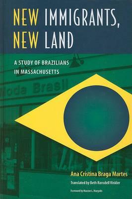 New Immigrants, New Land: A Study of Brazilians in Massachusetts