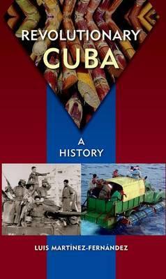 Revolutionary Cuba: A History