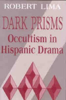 Dark Prisms: Occultism in Hispanic Drama