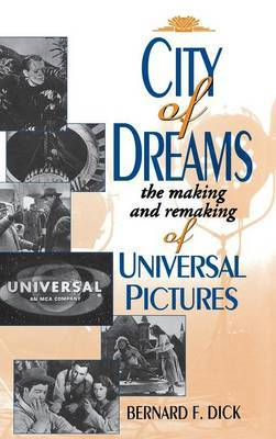 The City of Dreams: Making and Remaking of Universal Pictures