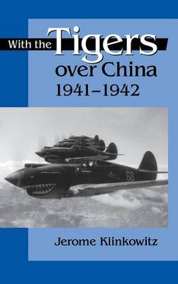 With the Tigers Over China, 1941-42