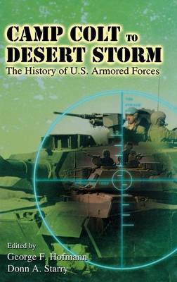 Camp Colt to Desert Storm: The History of U.S.Armored Forces