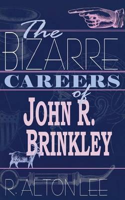 The Bizarre Careers of John R.Brinkley