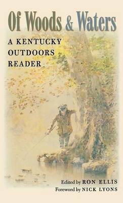 Of Woods and Waters: A Kentucky Outdoors Reader