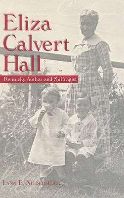 Eliza Calvert Hall: Kentucky Author and Suffragist