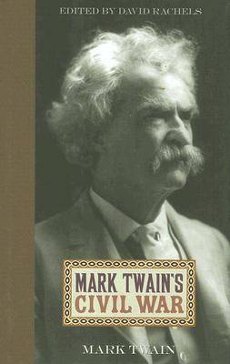 Mark Twain's Civil War: Mark Twain