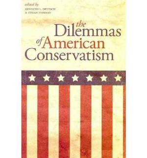 The Dilemmas of American Conservatism