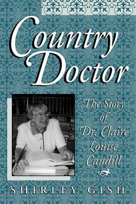 Country Doctor: The Story of Dr. Claire Louise Caudill