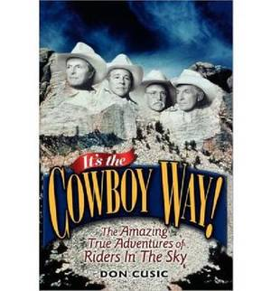 It's the Cowboy Way!: The Amazing True Adventure of Riders in th Sky