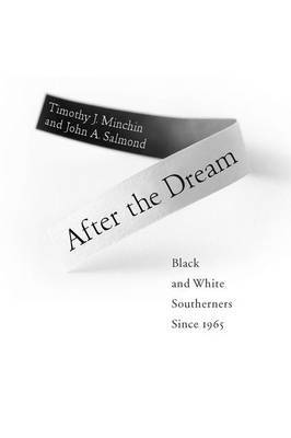 After the Dream: Black and White Southerners Since 1965