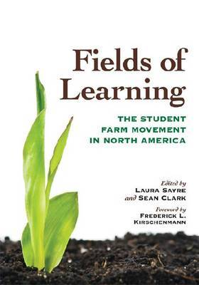 Fields of Learning: The Student Farm Movement in North America