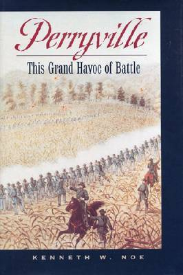 Perryville: The Grand Havoc of Battle