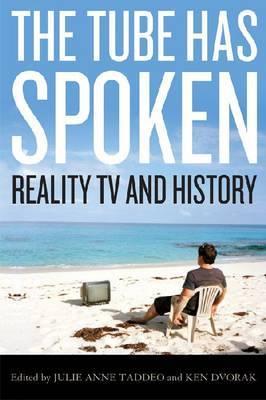 The Tube Has Spoken: Reality TV and History