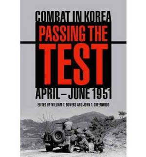 Passing the Test: Combat in Korea, April-June, 1951