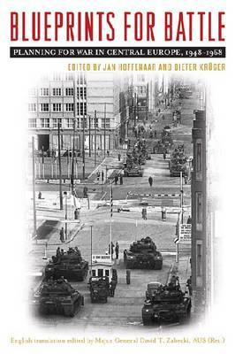 Blueprints for Battle: Planning for War in Central Europe, 1948-1968