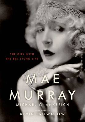 Mae Murrary: The Girl with the Bee-Stung Lips
