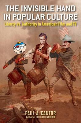 The Invisible Hand in Popular Culture: Liberty Vs Authority in American Film and TV