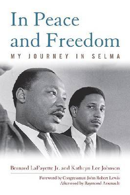 In Peace and Freedom: My Journey in Selma