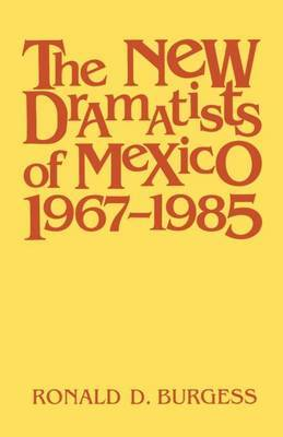 The New Dramatists of Mexico 1967-1985