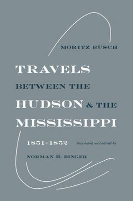 Travels Between the Hudson and the Mississippi: 1851-1852