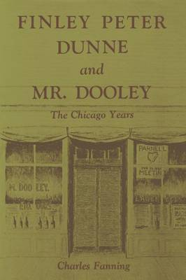 Finley Peter Dunne and Mr. Dooley: The Chicago Years