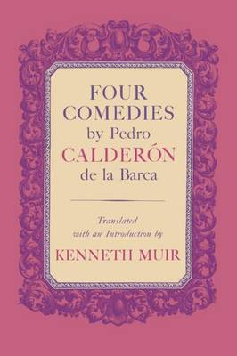 Four Comedies by Pedro Calderon de la Barca