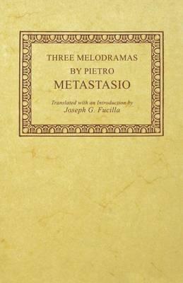 Three Melodramas by Pietro Metastasio