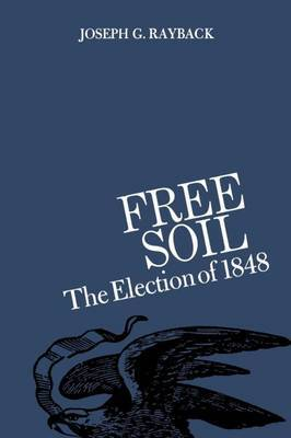 Free Soil: The Election of 1848