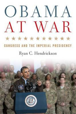 Obama at War: Congress and the Imperial Presidency