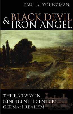 Black Devil and Iron Angel: The Railway in Nineteenth-century German Realism