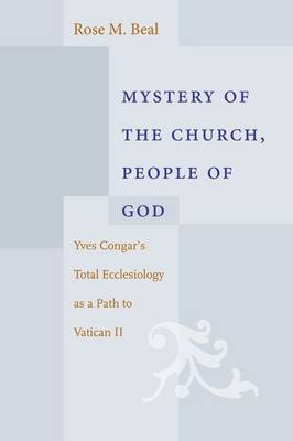 Mystery of the Church, People of God: Yves Congar's Total Eclesiology as a Path to Vatican II