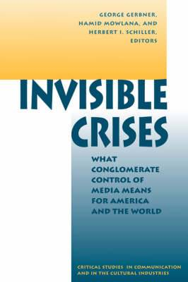 Invisible Crises: What Conglomerate Control of Media Means for America and the World