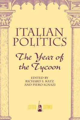 Italian Politics: The Year of the Tycoon