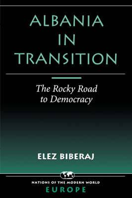 Albania in Transition: The Rocky Road to Democracy