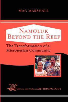 Namoluk Beyond The Reef: The Transformation Of A Micronesian Community