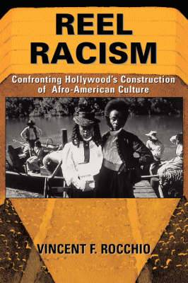 Reel Racism: Confronting Hollywood's Construction Of Afro-american Culture