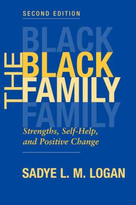 The Black Family: Strengths, Self-Help, and Positive Change