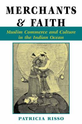 Merchants and Faith: Muslim Commerce and Culture in the Indian Ocean
