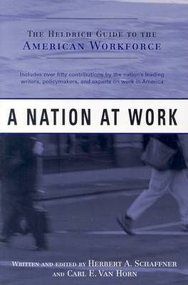 A Nation at Work: The Heldrich Guide to the American Workforce