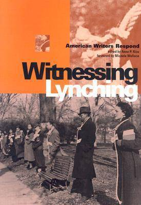 Witnessing Lynching: American Writers Respond