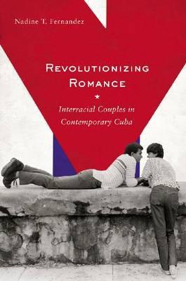 Revolutionizing Romance: Interracial Couples in Contemporary Cuba