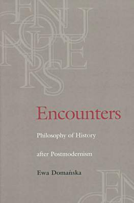 Encounters: Philosophy of History After Postmodernism