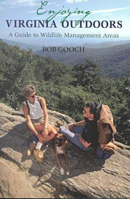 Enjoying Virginia Outdoors: A Guide to Wildlife Management Areas