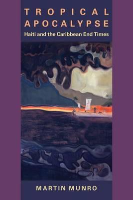 Tropical Apocalypse: Haiti and the Caribbean End Times