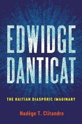 Edwidge Danticat: The Haitian Diasporic Imaginary