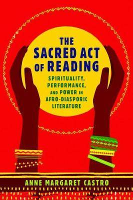 The Sacred Act of Reading: Spirituality, Performance, and Power in Afro-Diasporic Literature