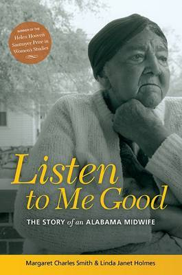 Listen to Me Good: The Life Story of an Alabama Midwife