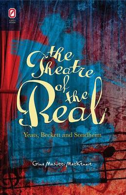 The Theatre of the Real: Yeats, Beckett, and Sondheim
