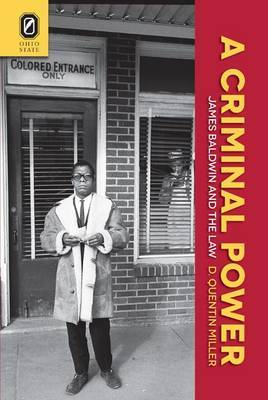 A Criminal Power: James Baldwin and the Law