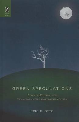Green Speculations: Science Fiction and Transformative Environmentalism